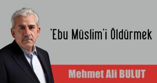 'Ebu Müslim'i Öldürmek